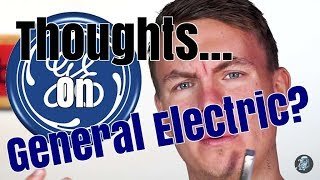 My Thoughts On General Electric? | Season 1 Episode 147