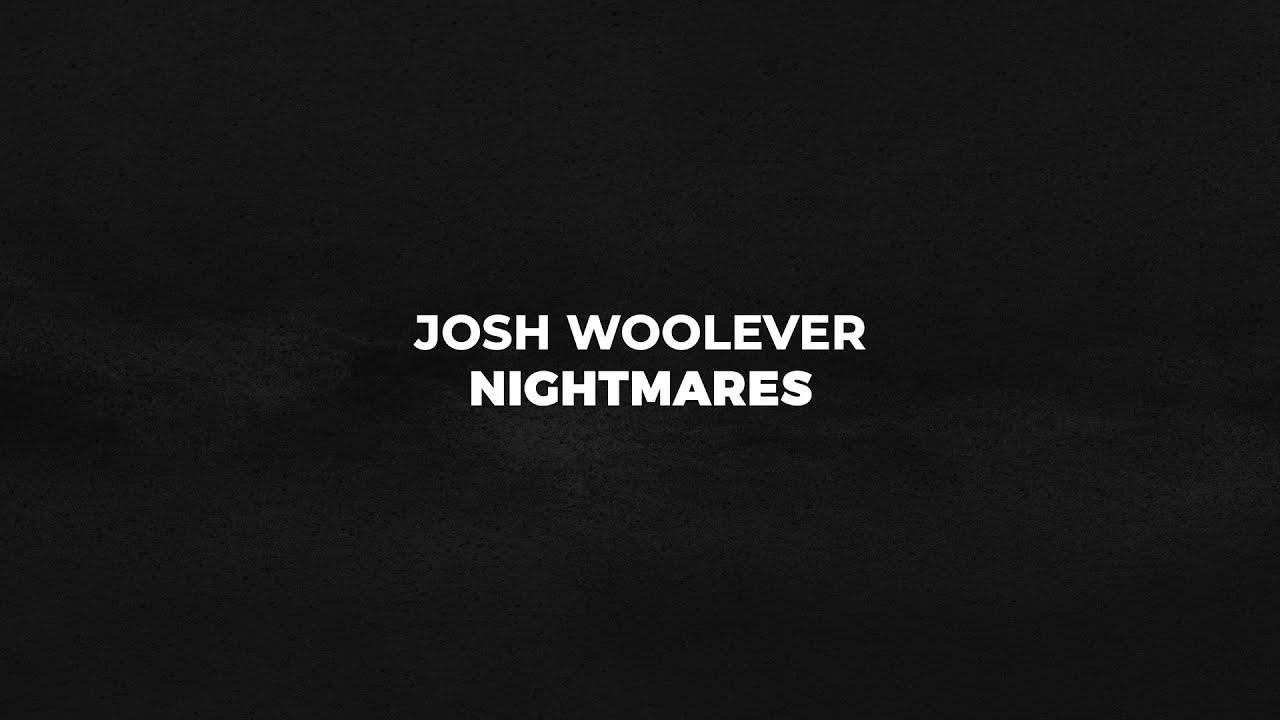 Download Josh Woolever - Nightmares (Official Lyric Video)