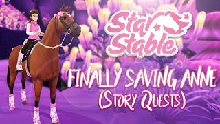 FINALLY SAVING ANNE! (Story Quests) | Star Stable Updates