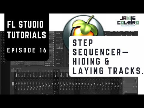 Hiding & Layering Tracks in FL Studio 12 Step Sequencer Tutorial [No BS: Series EP. #25]