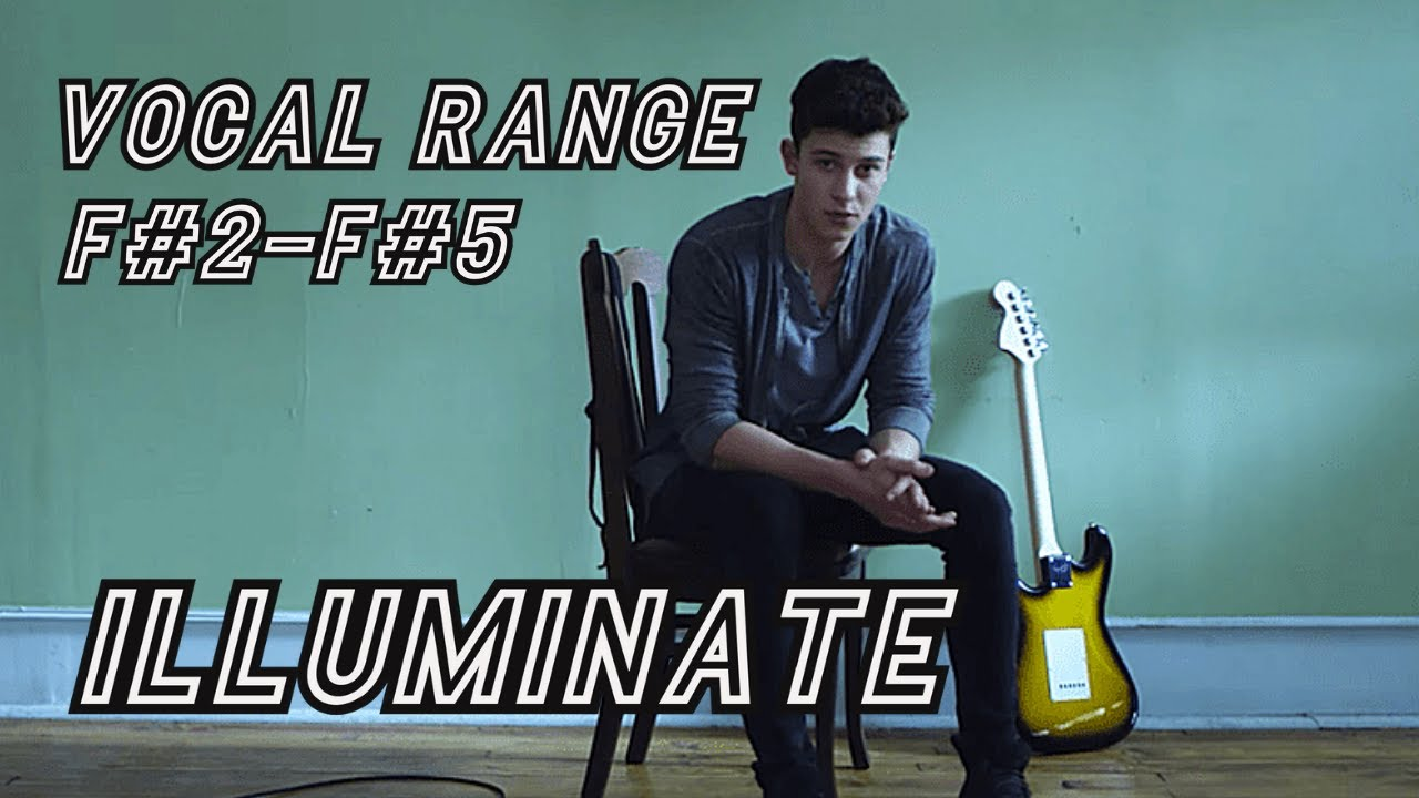 Shawn Mendes Illuminate Vocal Range F2 F5 Youtube