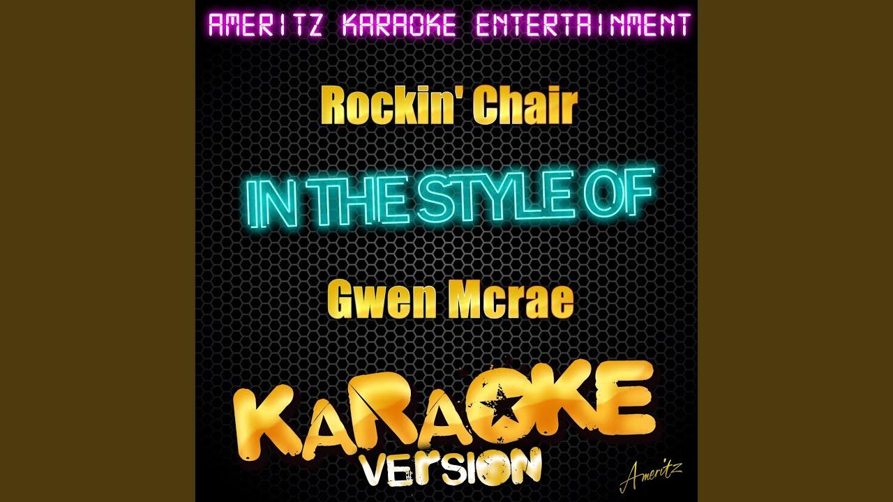 Rockin Chair In the Style of Gwen Mcrae Karaoke Version