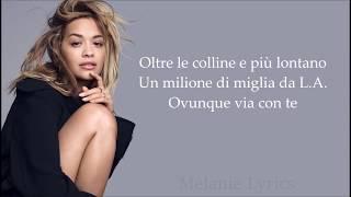 Anywhere - Rita Ora || Traduzione in Italiano
