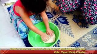 """Çelpez.tv:""""Bak Şu Bücürüğe""""Hamur Yoğuran Kız Çocuğunun Marifeti.Çağlarca-Antalya"""