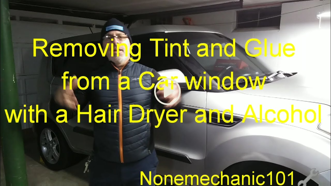 Removing Car window tint and glue with a hair Dryer and ...