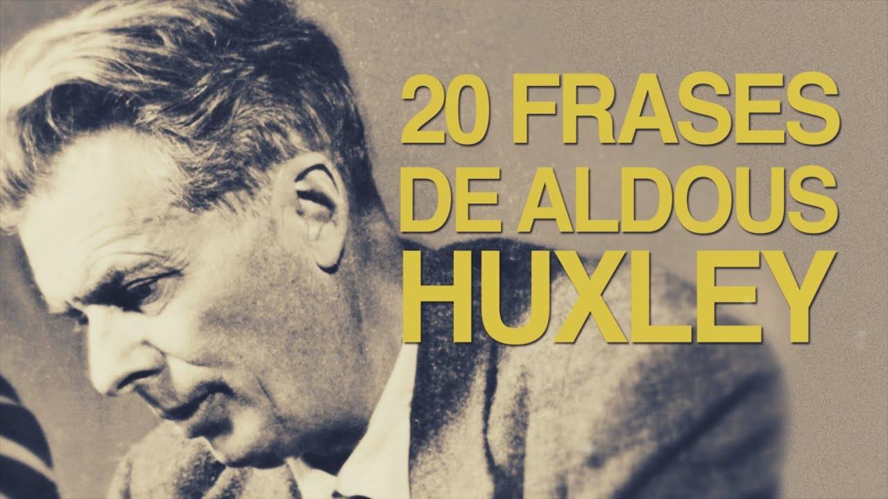 20 Frases De Aldous Huxley La Distopía De Un Mundo Feliz