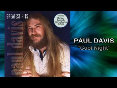 Paul Davis - Cool Night (HQ AUDIO)