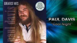 Paul Davis - Cool Night (HQ AUDIO)
