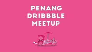 Penang Dribbble Meetup 2016