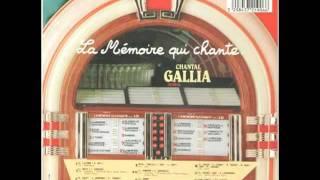 CHANTAL GALLIA....la mémoire qui chante.