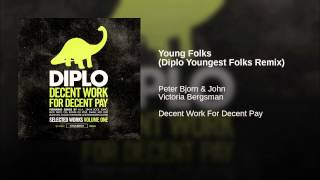 Young Folks (Diplo Youngest Folks Remix)