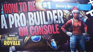 "HOW TO BECOME A ""GOD CONSOLE BUILDER"" ! HOW TO BUILD BATTLE ON FORTNITE (fortnite building tips)"