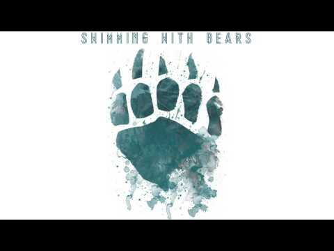 Swimming With Bears - Love From Afar