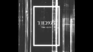 The 1975 - The City (LYRICS)