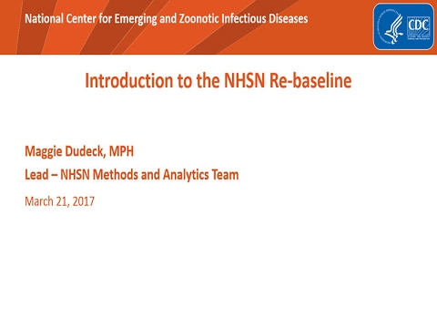 2017 NHSN Training - Introduction to the NHSN Re-baseline