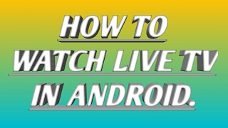 How to watch live tv in Android for free (New 2018)