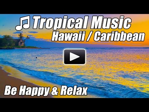 HAWAIIAN MUSIC Caribbean Island Relaxing Romantic Tropical Songs Relax Study Hawaii Studying Happy
