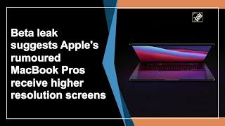 Beta leak suggests Apple's rumoured MacBook Pros receive higher resolution screens