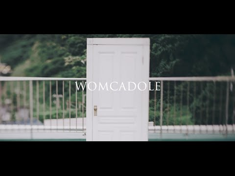 【MV】WOMCADOLE / ドア