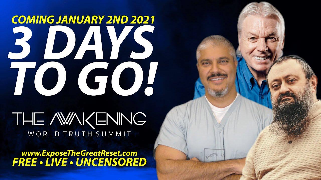 Get Ready! 3 Days To! The Awakening World Truth Summit