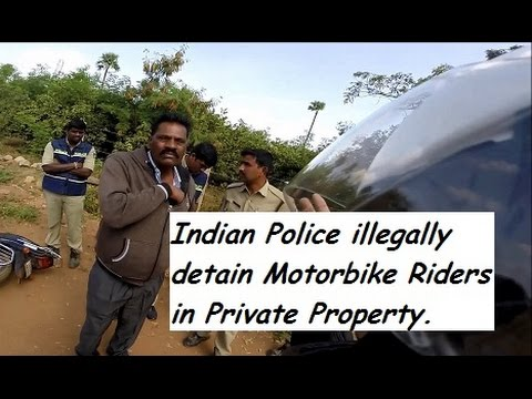 Indian Police illegally detain Motorcycle Riders in Private Property.