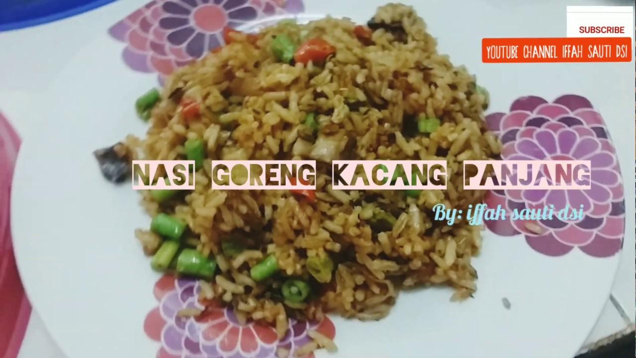 Recipe Fried Rice Nasi Goreng Kacang Panjang Ikan Goreng Youtube