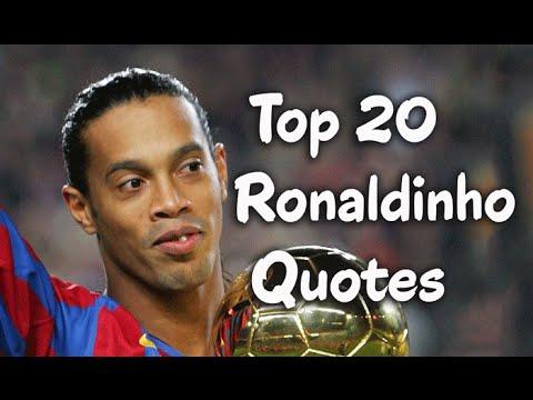 Ronaldinho Soccer Quotes Top 20 Ronaldinho Quot...