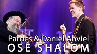 Pardes | Ose Shalom Feat. Daniel Ahaviel - פרדס | עושה שלום עם דניאל אהביאל