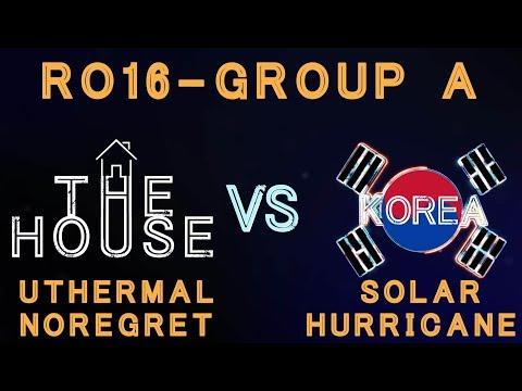 The House VS Korea Ro16 - Group A - Solar , uThermal, NoRegret, Hurricane