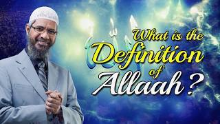 What is the Definition of Allah? - Dr Zakir Naik
