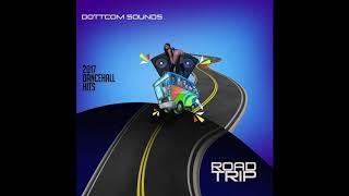 Road trip 2017 dancehall mix dottcom sounds mix 62