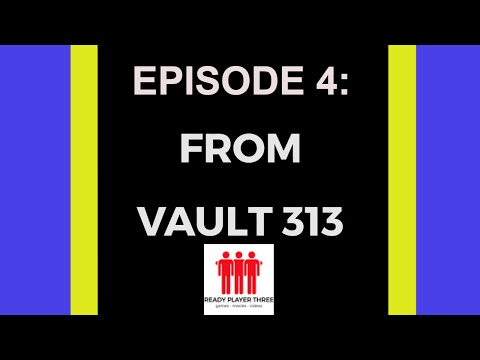 READY PLAYER THREE #4 - FROM VAULT 313