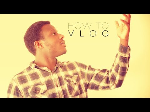 How to Vlog / Video Blog - Start Today