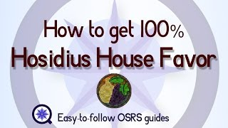 Hosidius House Favor - How to Get 100 Percent - Old School Runescape 2007