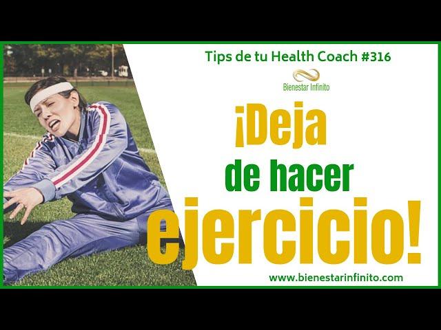 ¡Deja de hacer ejercicio!