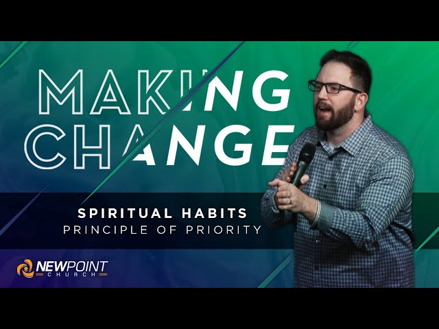 Principle of Priority | Making Change [ New Point Church ]