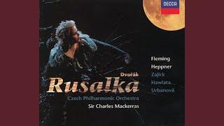 Dvorák: Rusalka, Op.114 / Act 3 - Líbej mne, líbej, mír mi prej