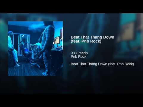 Beat That Thang Down (feat. Pnb Rock)
