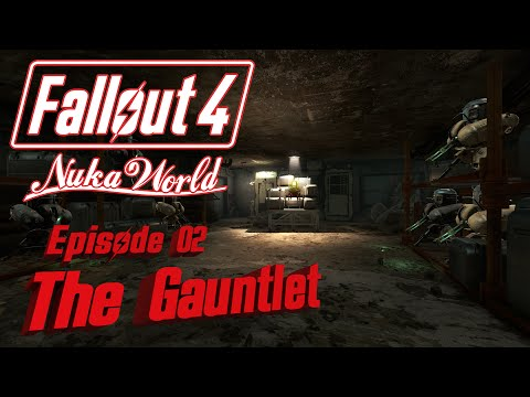 Let's Play FALLOUT 4 Nuka World: Episode 02 - The Gauntlet