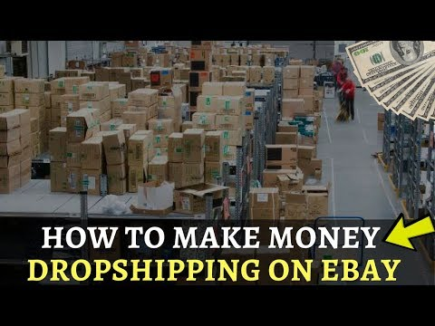 How To Make Money Drop Shipping on Ebay ( Step-by-Step 2018 )