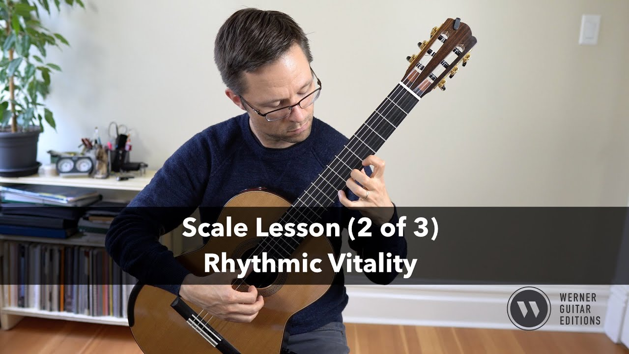 Scale Lesson & Exercise: Rhythmic Vitality and Variation for Classical Guitar