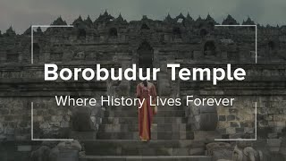 Borobudur Temple - Where History Lives Forever | Wonderful Indonesia