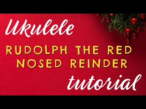 DAY 9 - RUDOLPH THE RED-NOSED REINDEER - 12 Days of Christmas Ukulele Challenge!
