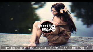[Drumstep] AFK feat. Messinian - On The Floor (Dion Timmer Remix)