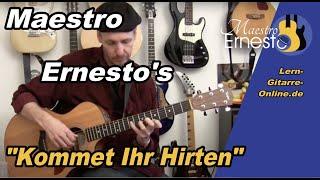 Weihnachtslieder Gitarre - Kommet Ihr Hirten - Lehrfilm s.u.