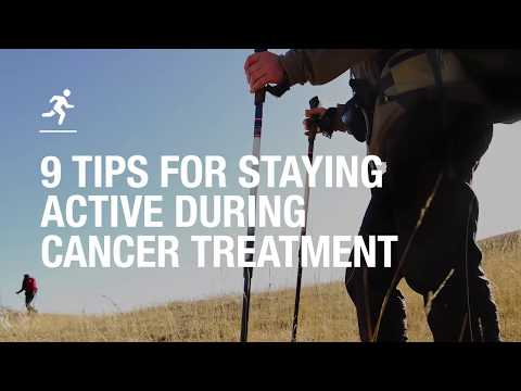 9 tips for staying active during cancer treatment