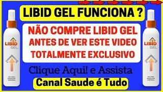 O Que é O Libid Gel ? Libid Gel Funciona Mesmo ? Não Compre Libid Gel Antes De Ver Este Video