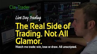 Live Day Trading - The Real Side of Trading. Not All Glamor.