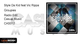 Style Da Kid feat Vic Rippa - Groupies (Radio Edit)