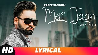 Meri Jaan (Lyrical Video) | Preet Sandhu | Latest Punjabi Songs 2018 | Speed Records
